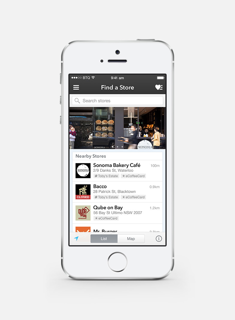 Finding a store is easy. You can search for venues or display them as a list or on a map based on your location.